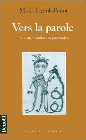 9782207244456: Vers la parole: Trois enfants autistes en psychanalyse (L'espace analytique) (French Edition)