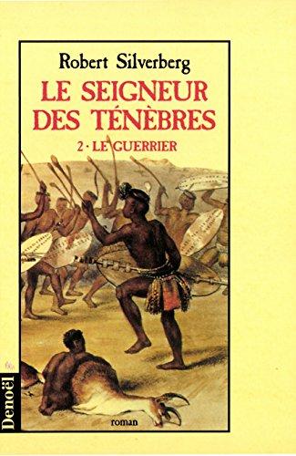 9782207244579: Le Seigneur des t�n�bres, tome 2 : Le Guerrier