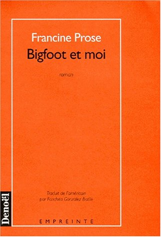 Bigfoot et moi (French Edition): Prose F