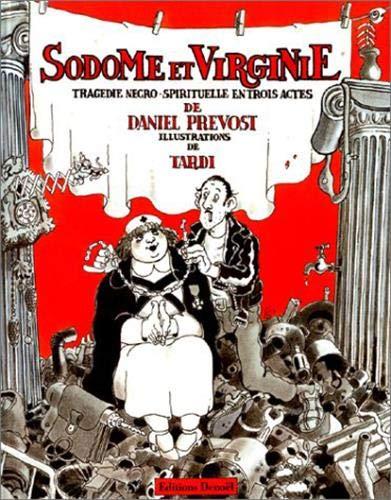 Sodome et Virginie : Tragédie nécro-spirituelle en trois actes: Prévost, Daniel; ...