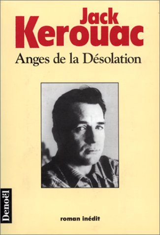Anges de la désolation: Kerouac, Jack; Guglielmina,