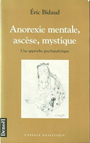 9782207245347: Anorexie mentale, ascèse, mystique