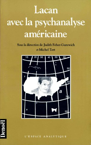 Lacan Avec La Psychanalyse Americaine: Akhtar, Salman M.D.;Tort, Michel;Gurewich, Judith Feher