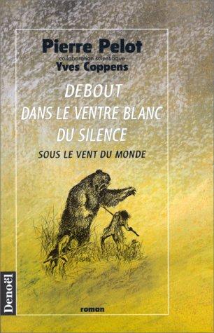 9782207245491: Debout dans le ventre blanc du silence: Sous le vent du monde : roman (French Edition)