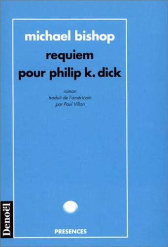 Requiem pour Philip K. Dick (French Edition) (9782207245514) by Bishop Michael