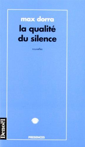 9782207245835: La qualité du silence: Nouvelles (Collection Présences) (French Edition)