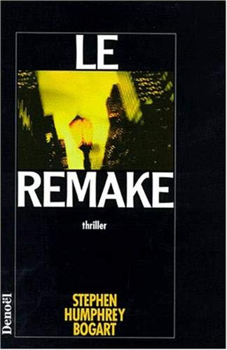 Le remake (French Edition) (220724606X) by Bogart