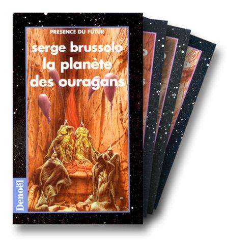 PLANÈTE DES OURAGANS (LA) 3 V.: BRUSSOLO SERGE