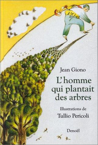 L'homme qui plantait des arbres (9782207247679) by Jean Giono; Tullio Pericoli