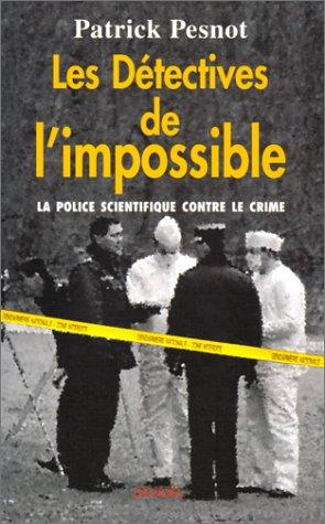 9782207248591: Les détectives de l'impossible