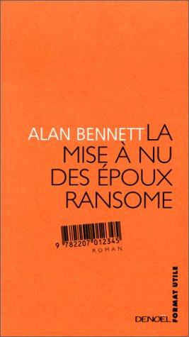 La mise Ã: nu des époux Ransome (9782207248614) by Bennett, Alan