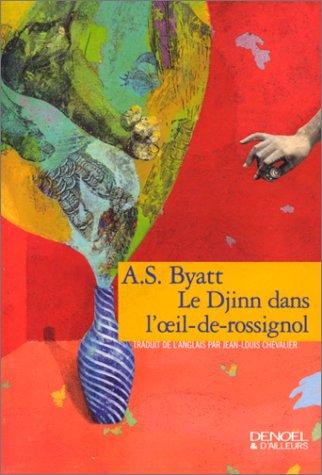 Le djinn dans l'oeil-de-rossignol (French Edition) (9782207248805) by ANTONIA SUSAN BYATT