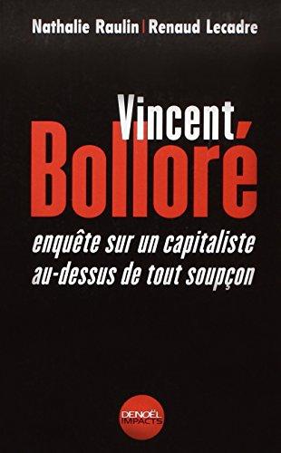 9782207249468: Vincent Bolloré: Enquête sur un capitaliste au-dessus de tout soupçon (Impacts)