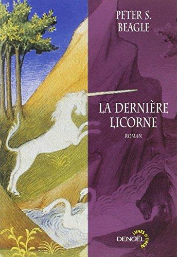 La dernière licorne: Beagle, Peter S., Mariot, Brigitte