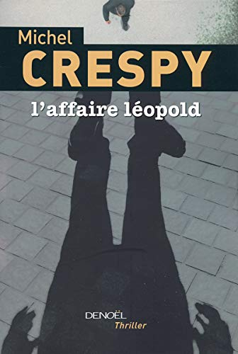 L'Affaire Leopold (French Edition): Michel Crespy