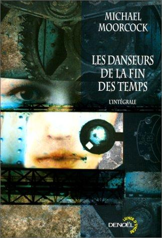 Les Danseurs de la fin des temps (9782207251768) by Michael Moorcock