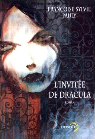 L'invitee de dracula (French Edition): Françoise-Sylvie Pauly