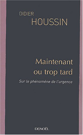 9782207252253: Maintenant ou trop tard (French Edition)