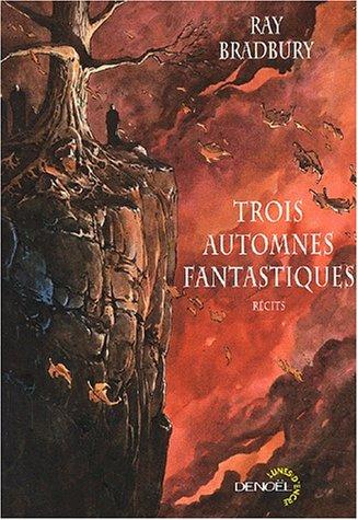 Trois automnes fantastiques: Bradbury, Ray