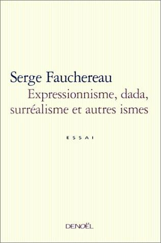 9782207252789: Expressionnisme, dada, surréalisme et autres ismes : Essai