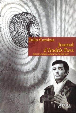 Journal d'Andrés Fava (Denoël & d'ailleurs) (French Edition) (9782207252833) by Cortázar, Julio