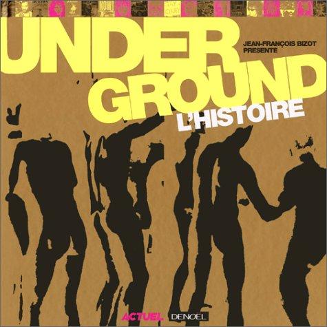 Underground: L'Histoire (220725285X) by Bizot, Jean-François