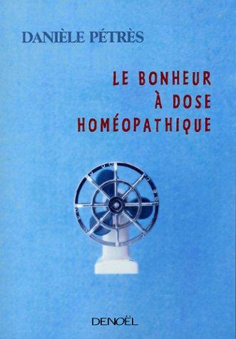 9782207252987: Le Bonheur à dose homéopathique