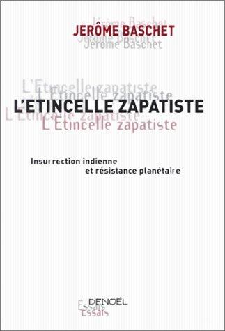 9782207253106: L'Etincelle zapatiste : Insurrection indienne et résistance planétaire