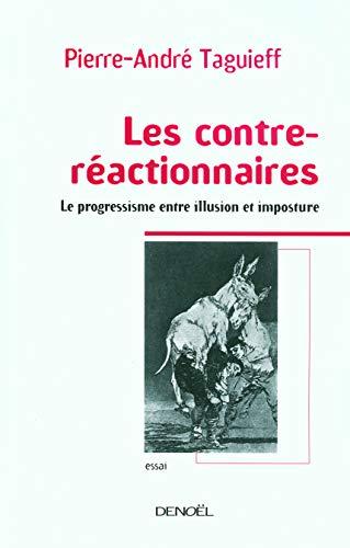 Les contre-réactionnaires (French edition): Pierre-André Taguieff