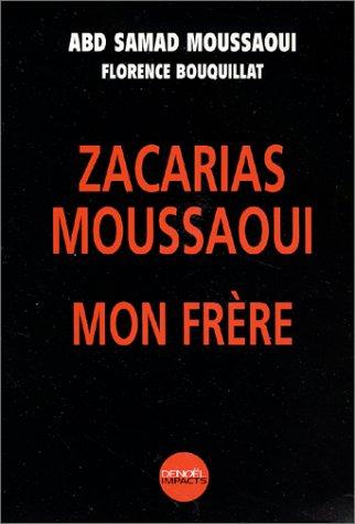 9782207253823: Zacarias Moussaoui, mon frère