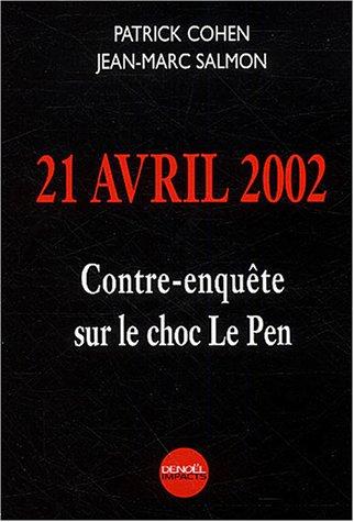 9782207254257: 21 avril 2002 : Contre-enquête sur le choc Le Pen