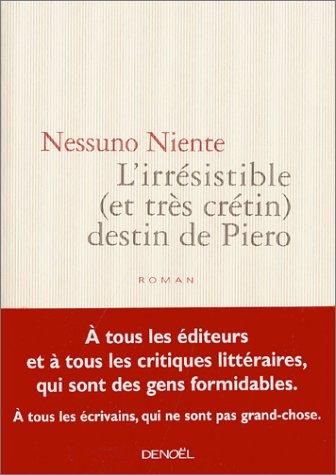 9782207254318: L'Irr�sistible (et tr�s cr�tin) destin de Piero