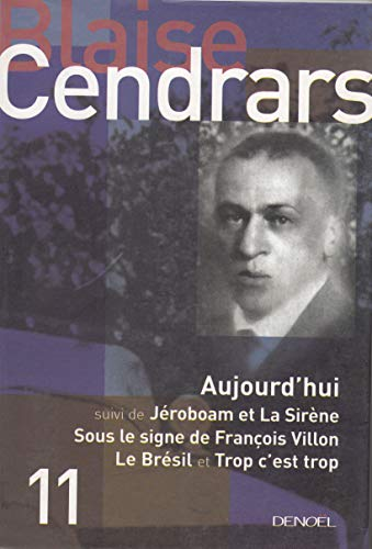 Aujourd'hui (French Edition): Blaise Cendrars