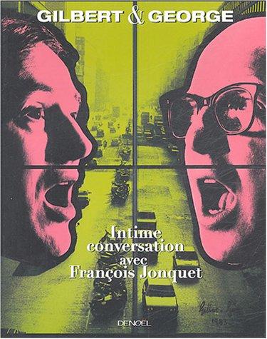 9782207254943: Gilbert & George : Intime conversation avec François Jonquet