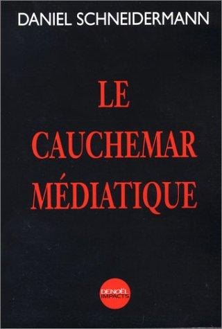 9782207255001: Le Cauchemar médiatique