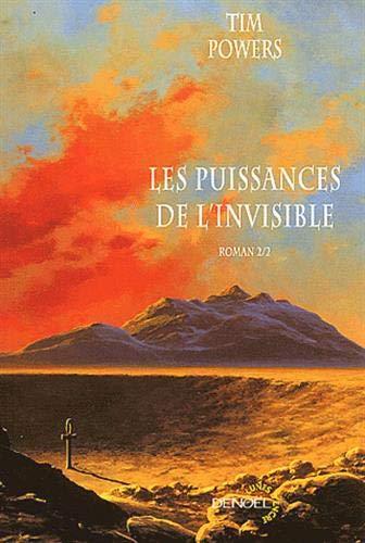 Les puissances de l'invisible : Tome 2 (French edition): Tim Powers