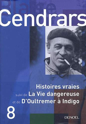 Histoires vraies (French Edition): Blaise Cendrars
