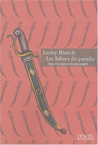Les Sabres du paradis: Lesley Blanch