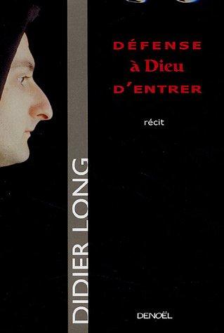 9782207256312: Défense à Dieu d'entrer (French Edition)