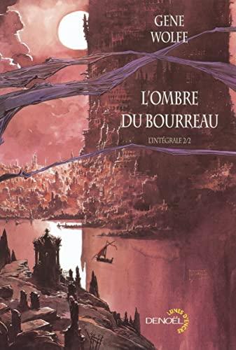 L'Ombre du Bourreau l'Intégrale, Tome 2 (French Edition): Gene Wolfe