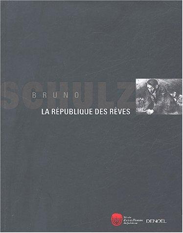 La république des rêves (French Edition): Bruno Schulz