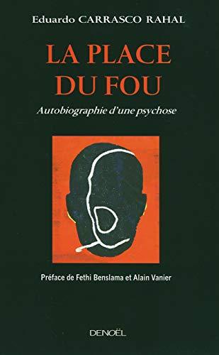 9782207256527: La place du fou: Autobiographie d'une psychose