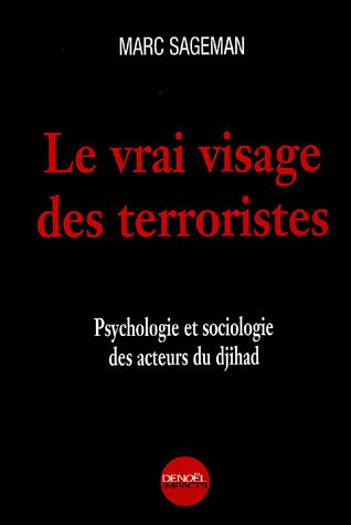 9782207256831: Le Vrai visage des terroristes: Psychologie et sociologie des acteurs du djihad (IMPACTS) (French Edition)