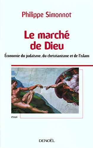 9782207257272: Le marché de Dieu: Économie du judaïsme, du christianisme et de l'islam