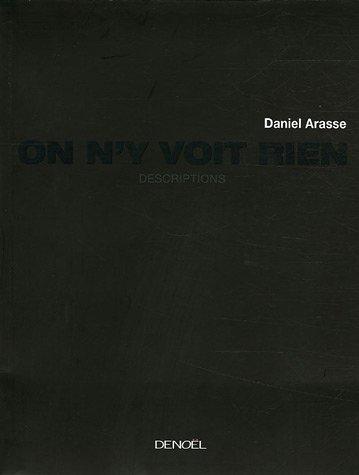 On n'y voit rien (French edition): Daniel Arasse