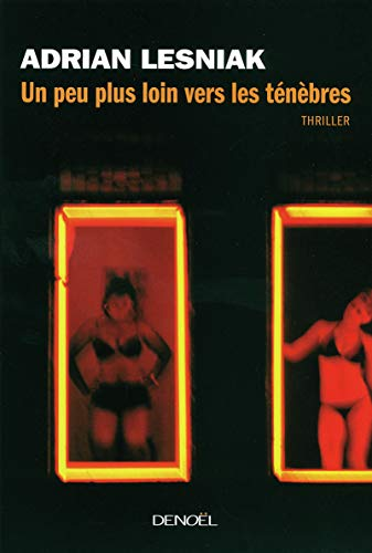9782207258255: Un peu plus loin vers les ténèbres (French Edition)