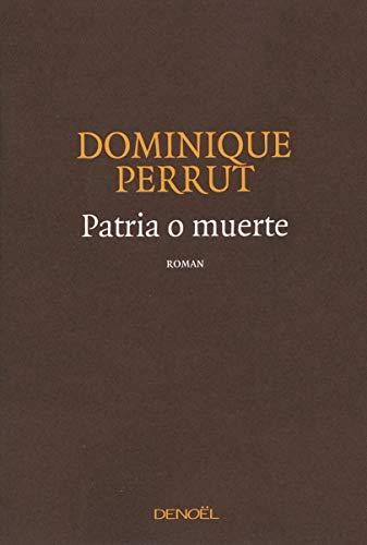 Patria o muerte: Perrut Dominique