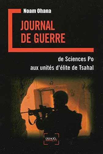 9782207259450: Journal de guerre: De Sciences Po aux unités d'élite de Tsahal