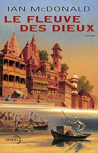 Le fleuve des Dieux (French Edition): Ian McDonald