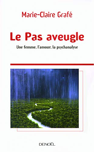 Le Pas aveugle (French Edition): Marie-Claire Grafe
